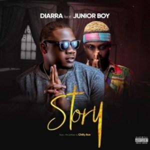 Diarra - Story Ft. Junior Boy